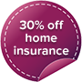 Image 30% Home Insurance offer